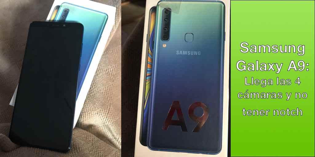 Samsung Galaxy A9: Llega las 4 cámaras y no tener notch